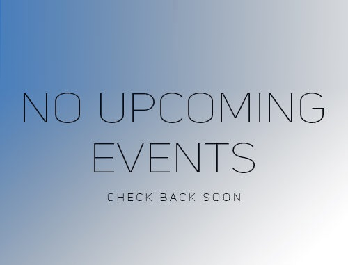 No Upcoming Events - Come back Soon
